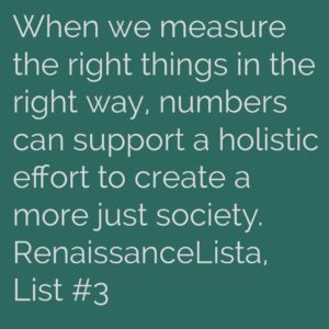 When we measure the right things in the right way, numbers can support a holistic effort to create a more just society.